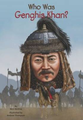 Who Was Genghis Khan? by Nico Medina