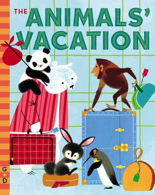 The Animals' Vacation by Shel Haber, Jan Haber