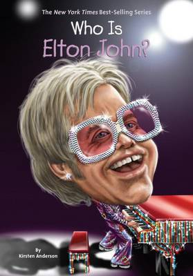 Who is Elton John? by Kirsten Anderson