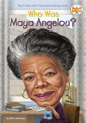 Who Was Maya Angelou? by Ellen Labrecque