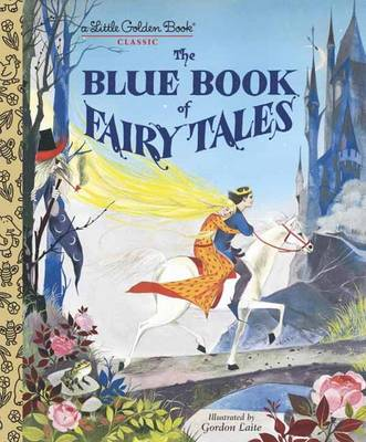The Blue Book of Fairy Tales by Gordon Laite