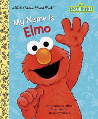 My Name is Elmo by Constance Allen, Maggie Swanson