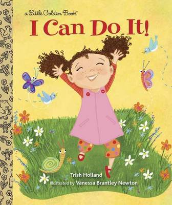I Can Do it! by Trish Holland, Vanessa Brantley-Newton