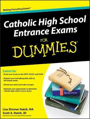 Catholic High School Entrance Exams For Dummies by Lisa Zimmer Hatch, Scott Hatch