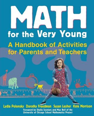 Math for the Very Young A Handbook of Activities for Parents and Teachers by Lydia Polonsky, etc., Dorothy Freedman, Susan Lesher