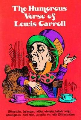 The Humorous Verse of Lewis Carroll by Lewis Carroll
