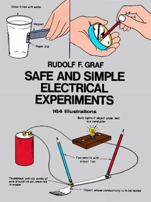 Safe and Simple Electrical Experiments by Rudolf F. Graf