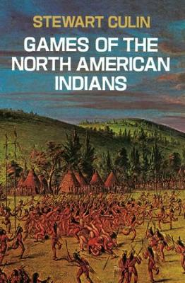 Games of the North American Indians by Stewart Culin