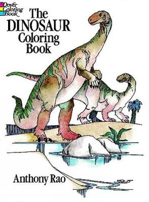 The Dinosaur Colouring Book by Anthony, PhD Rao