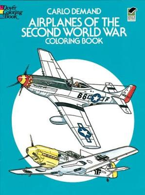Airplanes of the Second World War Coloring Book by Carlo Demand
