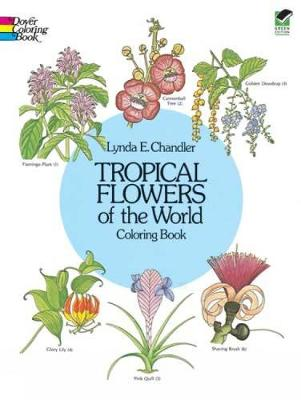 Tropical Flowers of the World Coloring Book by Lynda E. Chandler