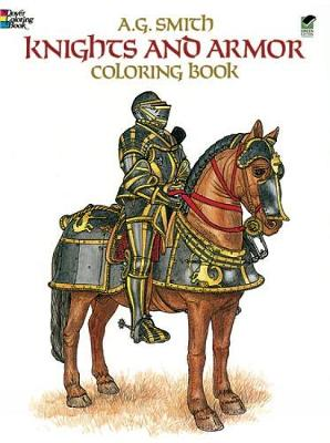 Knights and Armour Colouring Book by Albert G. Smith