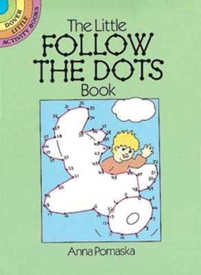 The Little Follow-the-Dots Book by Anna Pomaska