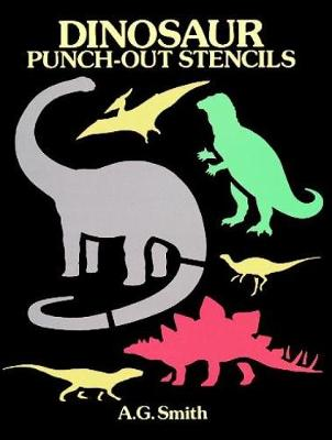Dinosaur Punch-Out Stencils by Albert G. Smith