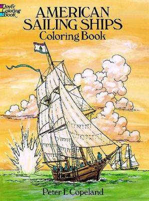 American Sailing Ships Coloring Book by Peter F. Copeland