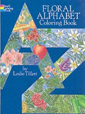 Floral Alphabet Colouring Book by Leslie Tillett