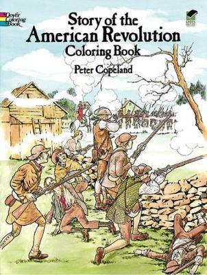 Story of the American Revolution Coloring Book by Peter Copeland