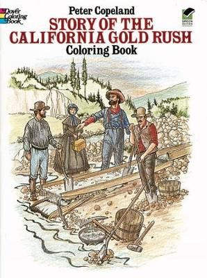 Story of the California Gold Rush Colouring Book by Peter F. Copeland