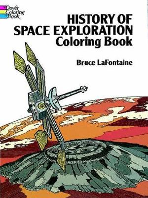 History of Space Exploration by Bruce LaFontaine