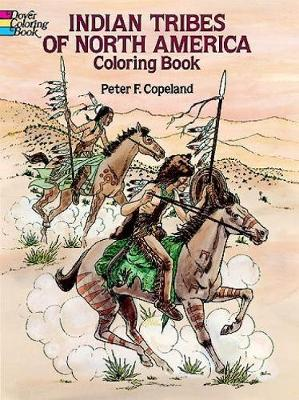 Indian Tribes of North America Colouring Book by Peter F. Copeland