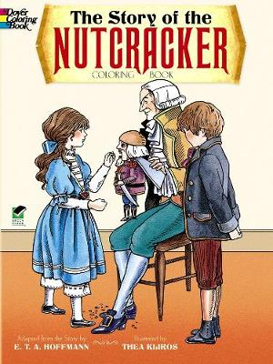 The Story of the Nutcracker by E. T. A. Hoffmann, Thea Kliros