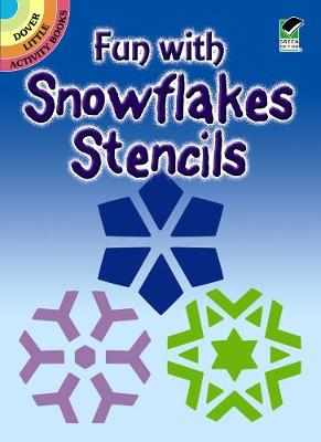 Fun with Snowflakes Stencils by Paul E. Kennedy