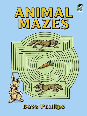 Animal Mazes by Dave Phillips