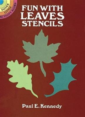 Fun with Leaves Stencils by Paul E. Kennedy