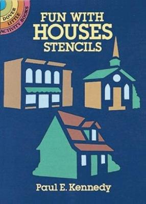 Fun with Houses Stencils by Paul E. Kennedy