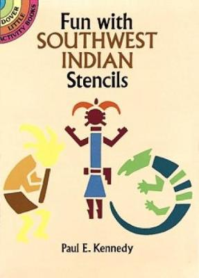 Fun with Southwest Indian Stencils by Paul E. Kennedy