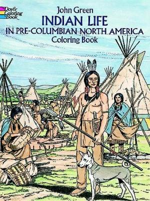 Indian Life in Pre-Columbian North America Coloring Book by John Green, Stanley Appelbaum