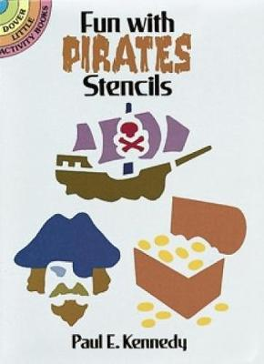 Fun with Pirates Stencils by Paul E. Kennedy