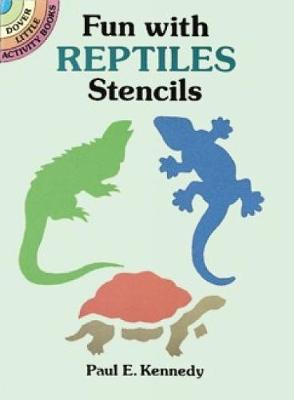 Fun with Reptiles Stencils by Paul E. Kennedy