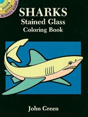 Sharks Stained Glass Coloring Book by John Green