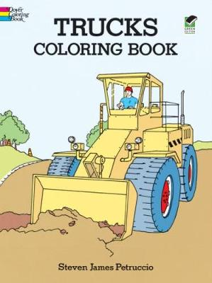 Trucks Coloring Book by Steven James Petruccio