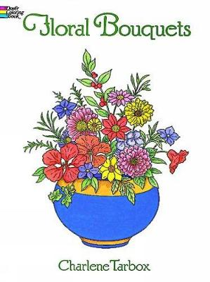 Floral Bouquets Colouring Book by Charlene Tarbox