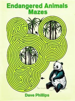 Endangered Animals Mazes by Dave Phillips