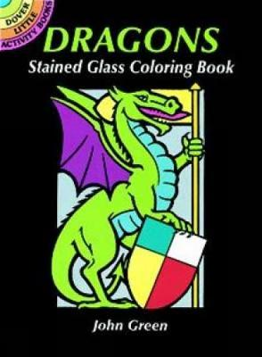 Dragons Stained Glass Coloring Book by John Green