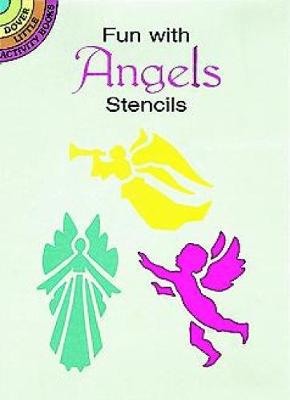 Fun with Angels Stencils by Paul E. Kennedy