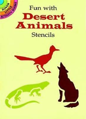 Fun with Desert Animals Stencils by Paul E. Kennedy