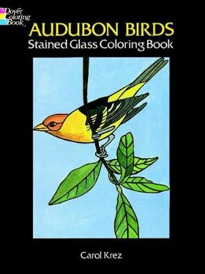 Audubon Birds Stained Glass Coloring Book by Carol Krez