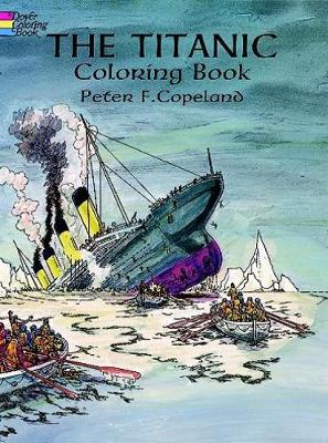 Titanic Coloring Book by Peter F. Copeland