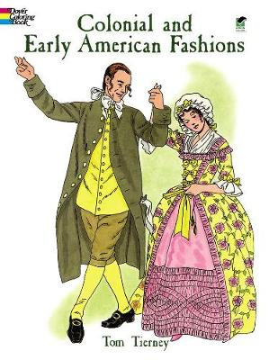 Colonial and Early American Fashion Colouring Book by Tom Tierney