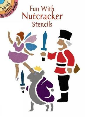 Fun with Nutcracker Stencils by Marty Noble