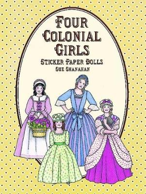 Four Colonial Paper Dolls by Sue Shanahan