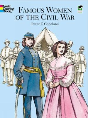 Famous Women of the Civil War Color by Peter F. Copeland