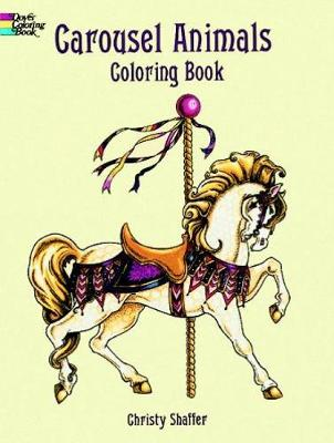 Carousel Animals Coloring Book by Christy Shaffer