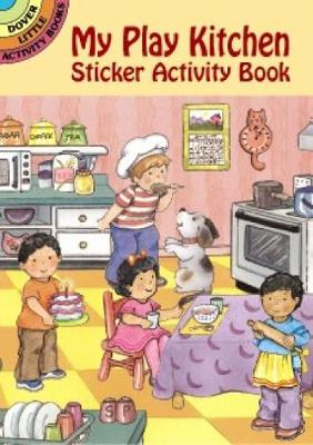 My Play Kitchen Activity Book by Cathy Belon