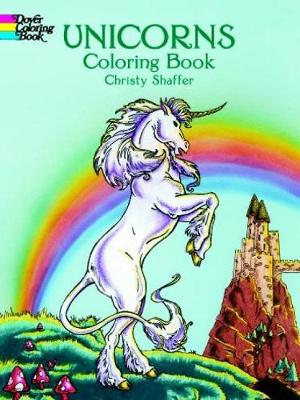 Unicorns Colouring Book by Christy Shaffer