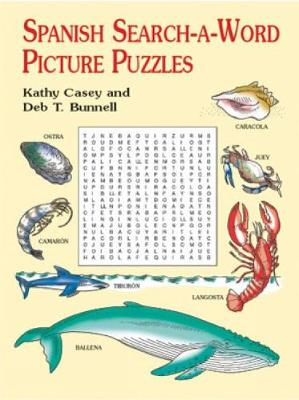 Spanish Search-a-Word Picture Puzzl by Kathy Casey, Deb T. Bunnell